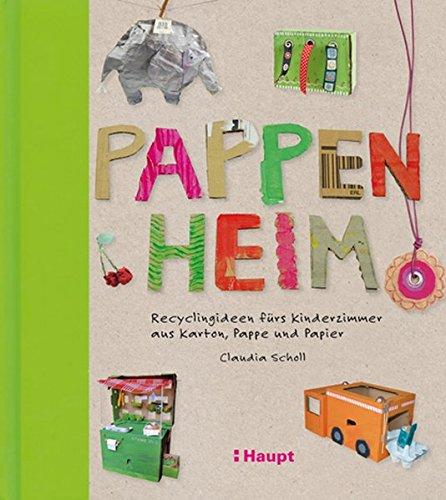 Pappenheim: Recyclingideen fürs Kinderzimmer aus Karton, Pappe und Papier