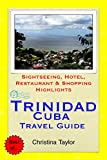 Trinidad, Cuba Travel Guide: Sightseeing, Hotel, Restaurant & Shopping Highlights (English Edition)