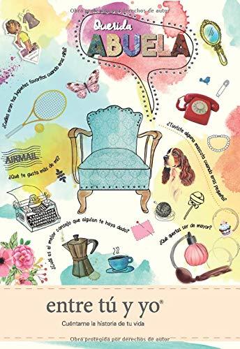 Querida abuela - entre tú y yo: Cuéntame la historia de tu vida