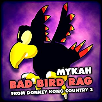 """Bad Bird Rag (From """"Donkey Kong Country 2"""")"""