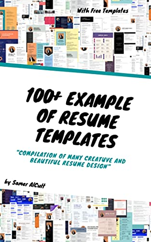 100+ Example of Resume Templates: Compilation of Many Creative and Beautiful Resume Design (Design Templates Book 1) (English Edition)
