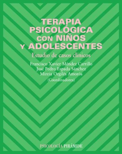 Terapia psicológica con niños y adolescentes: Estudio de casos clínicos (Psicología) (Spanish Ed