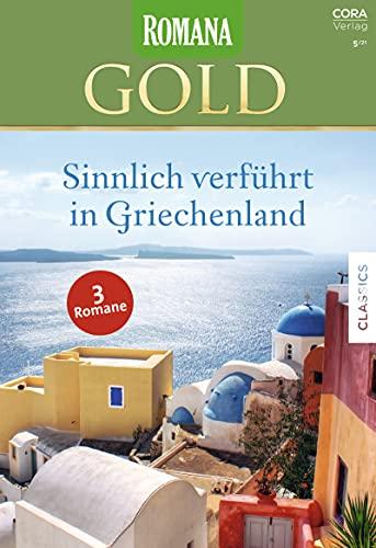 Romana Gold Band 65: Sinnlich verführt in Griechenland