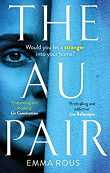 The Au Pair: A spellbinding mystery full of dark family secrets by [Emma Rous]
