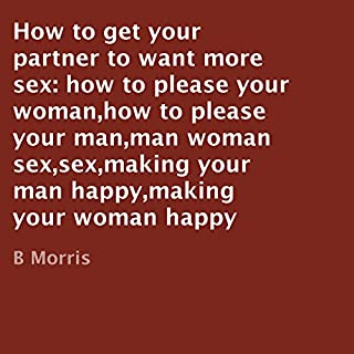 How to Get Your Partner to Want More Sex audiobook cover art