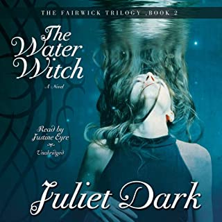 The Water Witch     The Fairwick Trilogy, Book 2              By:                                                                                                                                 Juliet Dark                               Narrated by:                                                                                                                                 Justine Eyre                      Length: 9 hrs and 43 mins     132 ratings     Overall 4.4