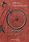 Ist das Fahrrad rot, ist bald jemand ...?: Krimi