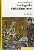 Ikonologie der christlichen Kunst: Band 1: Alte Kirche