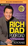 Rich Dad Poor Dad - What the Rich Teach Their Kids About Money That the Poor and Middle Class Do Not! - Brilliance Audio - 14/05/2019