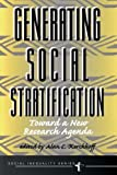 Generating Social Stratification: Toward A New Research Agenda (Social Inequality)