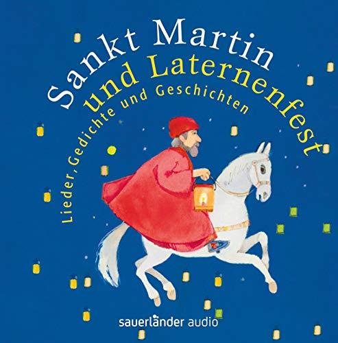 Sankt Martin und Laternenfest: Lieder, Gedichte und Geschichten
