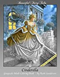 Cinderella: Grayscale Adult Coloring Book (Beautiful Fairy Tales) (Volume 2)