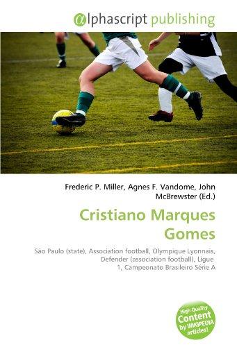 Cristiano Marques Gomes: São Paulo (state), Association football, Olympique Lyonnais, Defender (association...