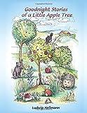 Goodnight Stories of a Little Apple Tree (Bedtime Stories of a Little Apple Tree, Band 1)