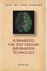 Keep the Joint Running: A Manifesto for 21st Century Information Technology Kindle Edition