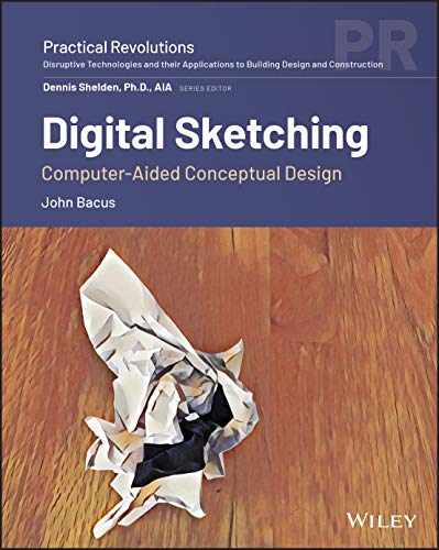 Compare Textbook Prices for Digital Sketching: Computer-Aided Conceptual Design Practical Revolutions 1 Edition ISBN 9781119640769 by Bacus, John