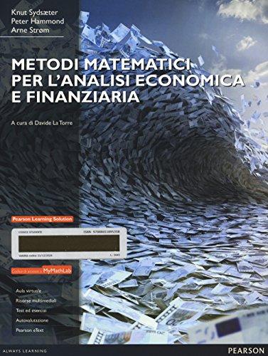 Metodi matematici per l analisi economica e finanziaria. Con Mymathlab. Con espansione online
