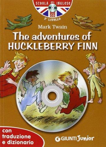 The adventures of Huckleberry Finn. Con traduzione e dizionario. Con CD Audio