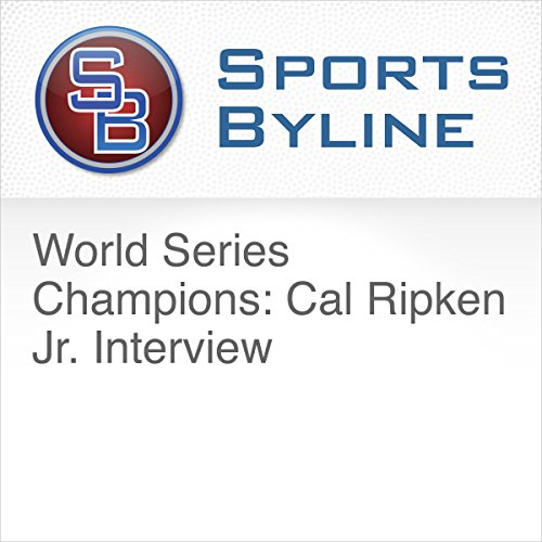 World Series Champions: Cal Ripken Jr. Interview audiobook cover art