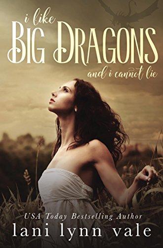 I Like Big Dragons and I Cannot Lie (The I Like Big Dragons Series) (English Edition)