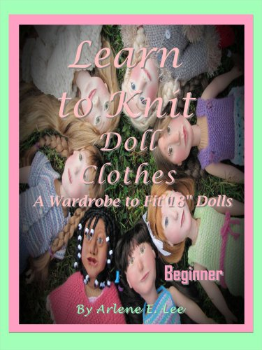 Learn to Knit Doll Clothes: A Wardrobe to fit 18' Dolls-Beginner (English Edition)