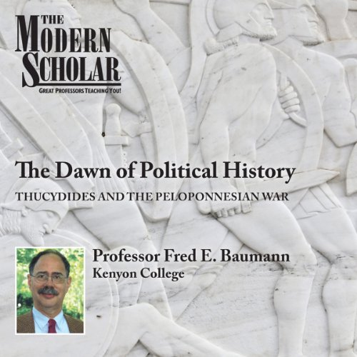 The Modern Scholar: The Dawn of Political History cover art