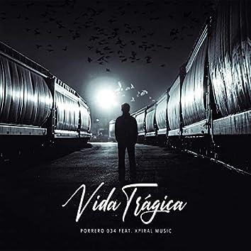 Vida Trágica (feat. Xpiral Music)