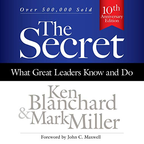 The Secret: What Great Leaders Know and Do cover art