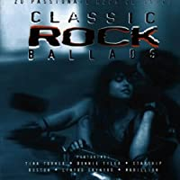 Classic Rock Ballads: 20 PASSIONATE ROCK CLASSICS by Various Artists