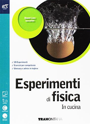 Esperimenti di fisica in cucina. Con extrakit-Openbook. Per le Scuole superiori. Con e-book. Con espansione online
