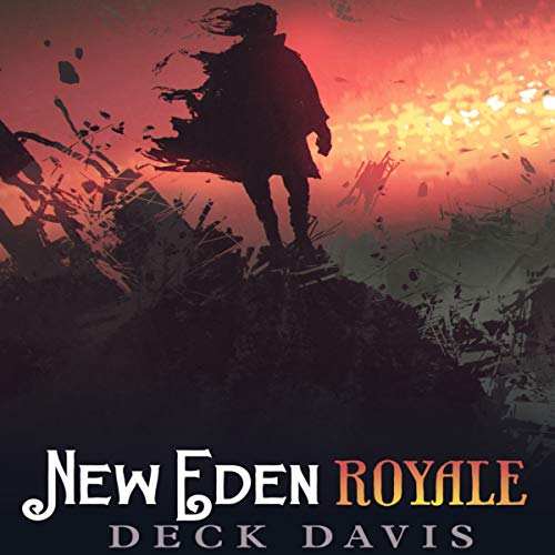 New Eden Royale: An Apocalyptic LitRPG Series audiobook cover art