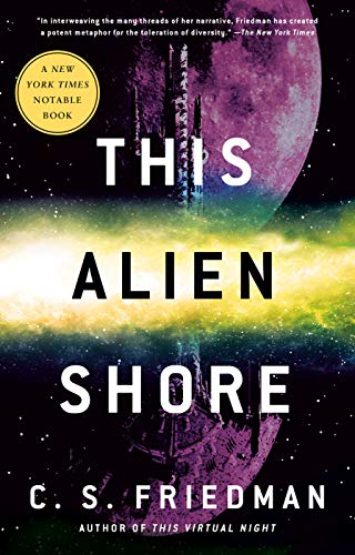 This Alien Shore by C. S. Friedman A New York Times Notable Book