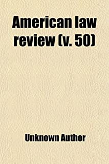 American Law Review (Volume 50)