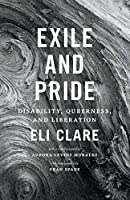 Exile & Pride: Disability, Queerness, and Liberation