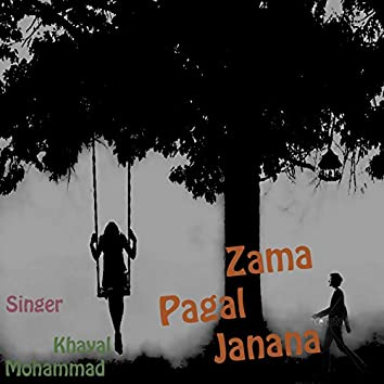 Zama Pagal Janana