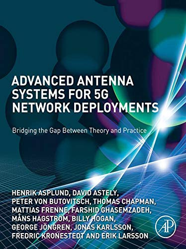 Advanced Antenna Systems for 5G Network Deployments: Bridging the Gap Between Theory and Practice (English Edition)