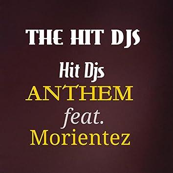Hit Djs Anthem (feat. Morientez)