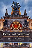 Places Lost and Found: Travel Essays from the Hudson Review