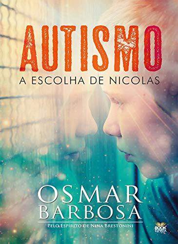 Autismo: A escolha de Nicolas