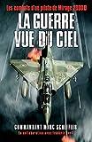 La guerre vue du ciel: Les combats d'un pilote de Mirage 2000D (Nimrod)