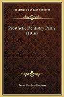 Prosthetic Dentistry Part 2 (1916)