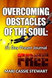 Overcoming Obstacles of the Soul: 31 Day Prayer Journal