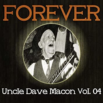 Forever Uncle Dave Macon Vol. 04