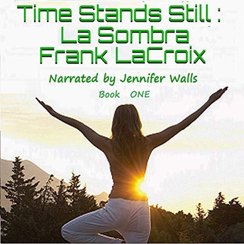 Time Stands Still: La Sombra audiobook cover art