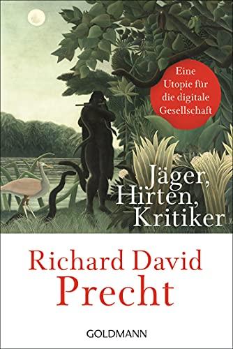 Jäger, Hirten, Kritiker: Eine Utopie für die digitale Gesellschaft