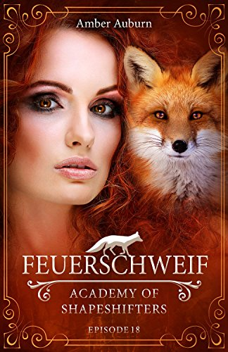 Feuerschweif, Episode 18 - Fantasy-Serie (Academy of Shapeshifters)