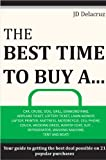 The Best Time to Buy A...: Car, Cruise, Dog, Grill, Diamond Ring, Airplane Ticket, Lottery Ticket,...