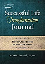 Successful Life Transformation Journal: How to Create Success on Your Own Terms (Wealth Success)