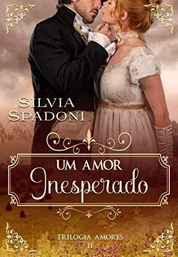 Um Amor Inesperado (Amores Livro 2)