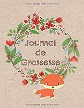 Journal de Grossesse: De votre rencontre à la naissance de bébé   A4 21,6 x 27,9 cm - 100 pages   Cahier à remplir (French Edition)